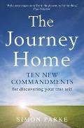 Journey Home: Ten New Commandments for Discovering Your True Self