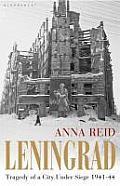 Leningrad Tragedy of a City Under Siege 1941 1944