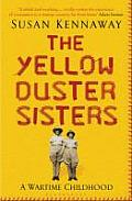 Yellow Duster Sisters: a Wartime Childhood