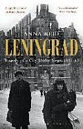 Leningrad Tragedy Of A City Under Siege 1941 44