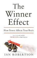 Winner Effect: How Power Affects Your Brain