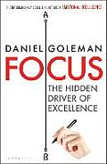 Focus The Hidden Driver of Excellence