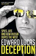 Deception Spies Lies & How Russia Dupes the West