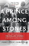 Prince Among Stones: That Business With the Rolling Stones and Other Adventures