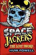 Lost Sword: a Spacejackers Novel