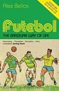 Futebol the Brazilian Way of Life