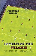 Inverting the Pyramid: The History of Football Tactics Cover