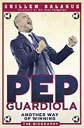 Pep Guardiola Another Way of Winning