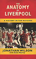 Anatomy of Liverpool A History in...