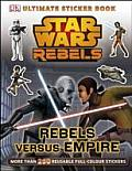 Star Wars Rebels Ultimate Sticker Book Rebels Versus Empire More than 250 Reusable Full Colour Stickers