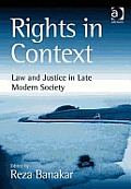 Rights in context; law and justice in late modern society