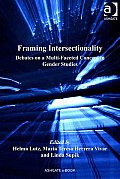 Framing Intersectionality: Debates on a Multi-Faceted Concept in Gender Studies