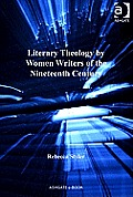 Literary Theology by Women Writers of the Nineteenth Century