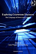 Exploring Courtroom Discourse: The Language of Power and Control