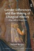 Gender Differences and the Making of Liturgical History: Lifting a Veil on Liturgy's Past