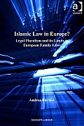 Islamic Law in Europe?: Legal Pluralism and Its Limits in European Family Laws