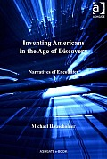 Inventing Americans in the Age of Discovery: Narratives of Encounter