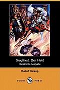 Siegfried: Der Held (Illustrierte Ausgabe) (Dodo Press)