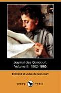 Journal Des Goncourt, Volume II: 1862-1865 (Dodo Press)