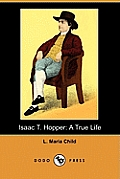 Isaac T. Hopper: A True Life (Dodo Press)
