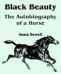 Black Beauty: The Autobiography of a Horse (Large Print Edition)