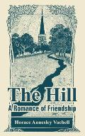 The Hill: A Romance of Friendship