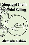 Stress and Strain in Metal Rolling