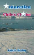 Antarctica: Chile's Claim