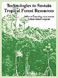 Technologies to Sustain Tropical Forest Resources