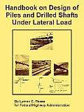Handbook on Design of Piles and Drilled Shafts Under Lateral Load