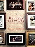 Happens Every Day: An All-Too-True Story (Large Print) (Thorndike Biography) Cover