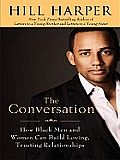 The Conversation: How Black Men and Women Can Build Loving, Trusting Relationships (Large Print) (Thorndike African-American)