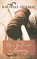 How to Knit a Love Song (Large Print) (Cypress Hollow Yarn)