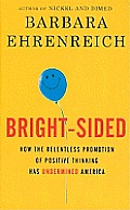 Bright-Sided: How the Relentless Promotion of Positive Thinking Has Undermined America (Large Print) (Thorndike Nonfiction)