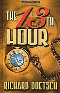 The 13th Hour (Large Print) (Thorndike Thrillers)