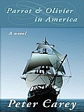Parrot and Olivier in America (Large Print)