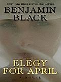 Elegy for April (Large Print) (Thorndike Crime Scene)