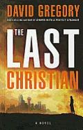The Last Christian (Large Print) (Thorndike Christian Fiction)