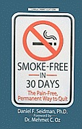 Smoke-Free in 30 Days: The Pain-Free, Permanent Way to Quit Cover