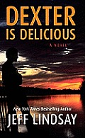 Dexter Is Delicious (Large Print)