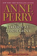 Treason at Lisson Grove (Large Print) (Charlotte and Thomas Pitt Novel) Cover