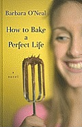 How to Bake a Perfect Life (Large Print) (Wheeler Hardcover)