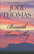 Beneath the Texas Sky (Large Print) (Thorndike Core)