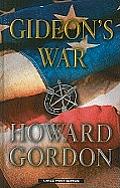 Gideon's War: A Thriller (Large Print)