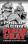 Field Gray (Large Print) (Bernie Gunther Novel)