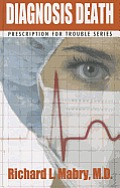 Prescription for Trouble #3: Diagnosis Death: Medical Suspense with Heart (Large Print)