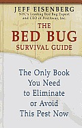The Bed Bug Survival Guide: The Only Book You Need to Eliminate or Avoid This Pest Now (Large Print)