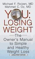 You Losing Weight: The Owner's Manual to Easy, Simple and Healthy Weight Loss (Large Print)