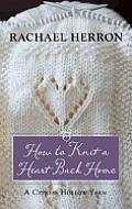 How to Knit a Heart Back Home (Large Print) (Cypress Hollow Yarn)