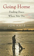 Going Home: Finding Peace When Pets Die (Large Print) (Thorndike Nonfiction) Cover